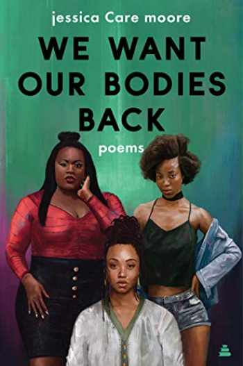 9780062955289-0062955284-We Want Our Bodies Back: Poems