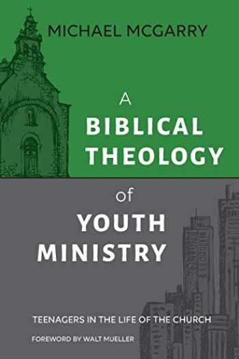 9781614840961-1614840962-A Biblical Theology of Youth Ministry