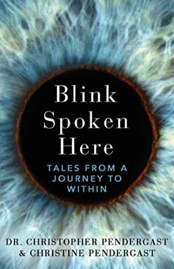 9781627202572-1627202579-Blink Spoken Here: Tales From A Journey To Within
