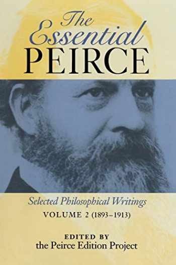 9780253211903-0253211905-The Essential Peirce, Volume 2: Selected Philosophical Writings, 1893-1913