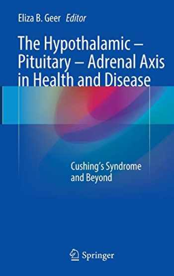 9783319459486-3319459481-The Hypothalamic-Pituitary-Adrenal Axis in Health and Disease: Cushing's Syndrome and Beyond