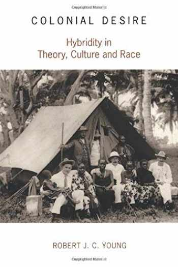 9780415053747-0415053749-Colonial Desire: Hybridity in Theory, Culture and Race
