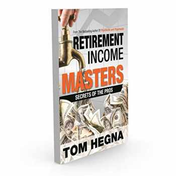 9780989000178-0989000176-Retirement Income Masters Secrets of the Pros [Hardcover]