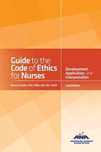 9781558106031-1558106030-Guide to the Code of Ethics for Nurses: With Interpretive Statements: Development, Interpretation, and Application
