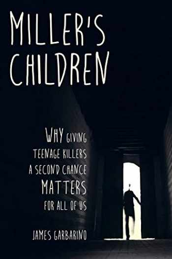 9780520295681-0520295684-Miller's Children: Why Giving Teenage Killers a Second Chance Matters for All of Us