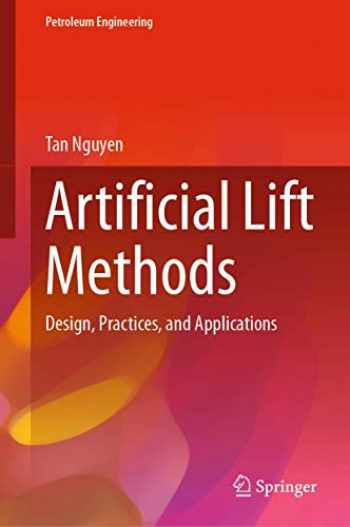 9783030407193-3030407195-Artificial Lift Methods: Design, Practices, and Applications (Petroleum Engineering)