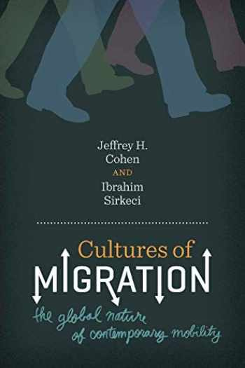 9780292726857-0292726856-Cultures of Migration: The Global Nature of Contemporary Mobility