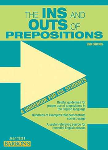 9780764147289-0764147285-The Ins and Outs of Prepositions: A Guidebook for ESL Students