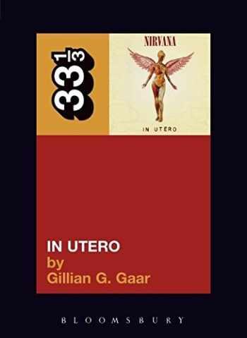 9780826417763-0826417760-Nirvana's in Utero (33 1/3)