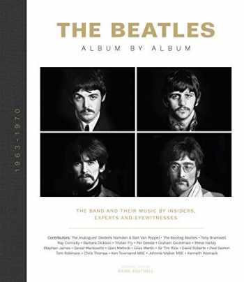 9781787393134-1787393135-The Beatles: Album by Album: The Band and Their Music by Insiders, Experts & Eyewitnesses