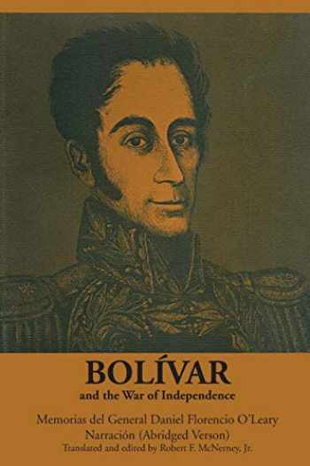 9780292707153-0292707150-Bolívar and the War of Independence
