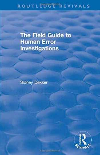 9781138704268-1138704261-The Field Guide to Human Error Investigations (Routledge Revivals)