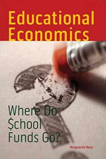9780877667643-0877667640-Educational Economics: Where Do School Funds Go? (Urban Institute Press)