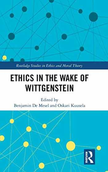 9781138744295-1138744298-Ethics in the Wake of Wittgenstein (Routledge Studies in Ethics and Moral Theory)
