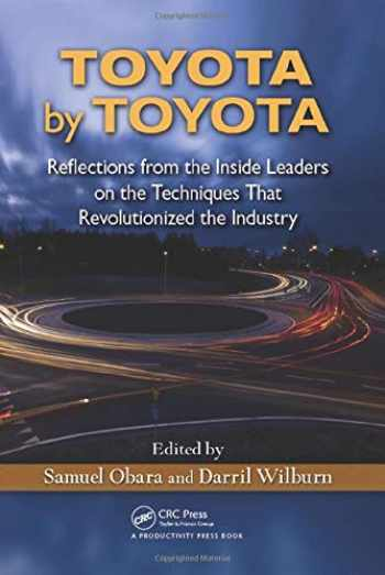 9781439880753-1439880751-Toyota by Toyota: Reflections from the Inside Leaders on the Techniques That Revolutionized the Industry