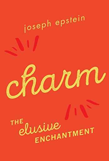 9781493035793-1493035797-Charm: The Elusive Enchantment