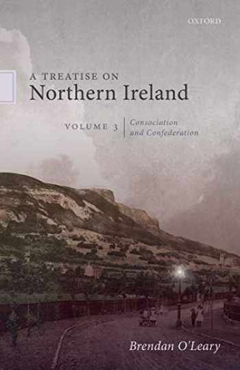 9780198830580-0198830580-A Treatise on Northern Ireland, Volume III: Consociation and Confederation