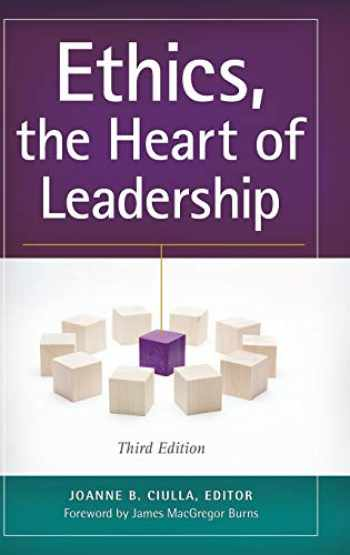 9781440830679-1440830673-Ethics, the Heart of Leadership, 3rd Edition