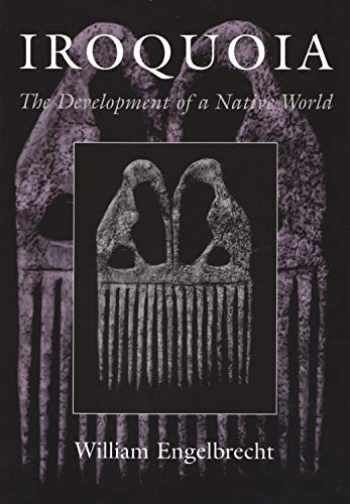 9780815630609-0815630603-Iroquoia: The Development of a Native World (The Iroquois and Their Neighbors)