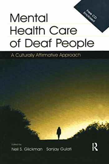 9781138980945-1138980943-Mental Health Care of Deaf People: A Culturally Affirmative Approach