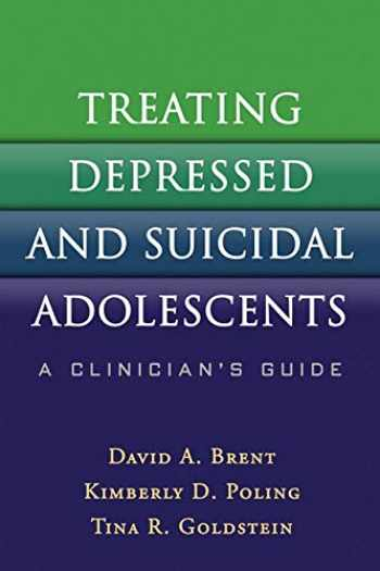9781606239575-1606239570-Treating Depressed and Suicidal Adolescents: A Clinician's Guide