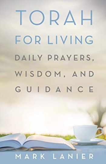9781481309820-148130982X-Torah for Living: Daily Prayers, Wisdom, and Guidance (1845 Books)