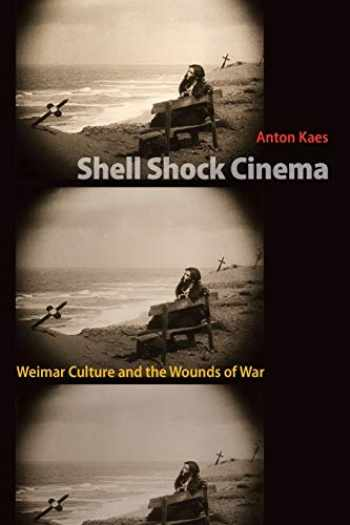 9780691008509-0691008507-Shell Shock Cinema: Weimar Culture and the Wounds of War