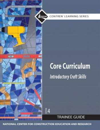 9780136086376-0136086373-Core Curriculum: Introductory Craft Skills, Trainee Guide, 4th Edition