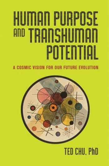 9781579830250-1579830250-Human Purpose and Transhuman Potential: A Cosmic Vision of Our Future Evolution