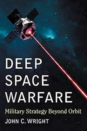 9781476679266-1476679266-Deep Space Warfare: Military Strategy Beyond Orbit