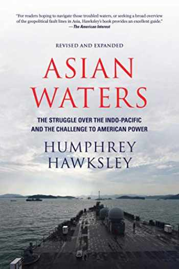 9781419742439-1419742434-Asian Waters: The Struggle Over the Indo-Pacific and the Challenge to American Power