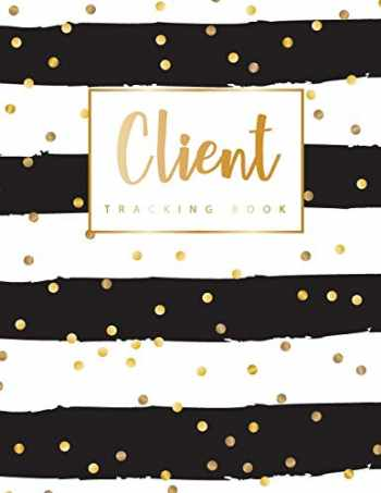 9781796688917-1796688916-Client Tracking Book: Hairstylist Client Data Organizer Log Book with A - Z Alphabetical Tabs | Personal Client Record Book Customer Information | ... Salons, Nail, Hair Stylists, Barbers & More)