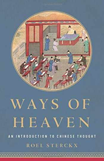 9781541618442-1541618440-Ways of Heaven: An Introduction to Chinese Thought