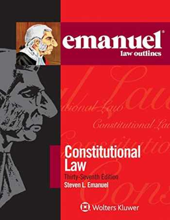 9781543805932-1543805930-Emanuel Law Outlines for Constitutional Law