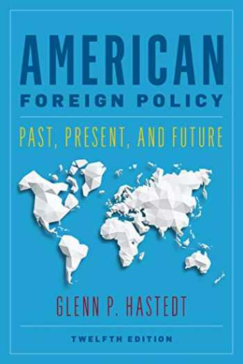 9781538136126-1538136120-American Foreign Policy: Past, Present, and Future
