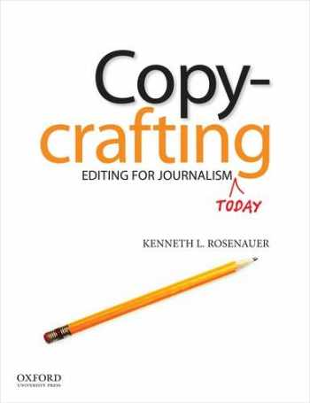 9780199763658-0199763658-Copycrafting: Editing for Journalism Today
