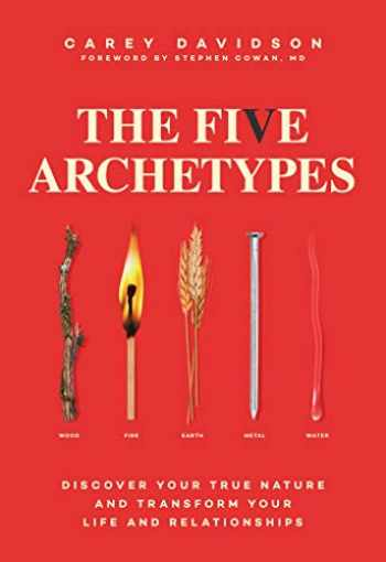 9781982141714-1982141719-The Five Archetypes: Discover Your True Nature and Transform Your Life and Relationships