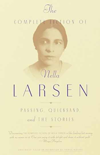 9780385721004-0385721005-The Complete Fiction of Nella Larsen: Passing, Quicksand, and The Stories