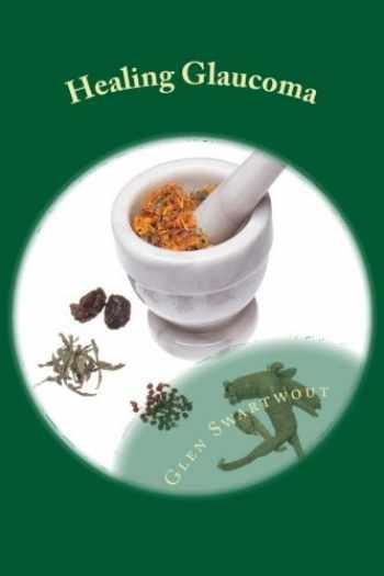 9781494265557-1494265559-Healing Glaucoma: Natural Medicine for Self-Healing (Natural Vision & Eye Care) (Volume 2)