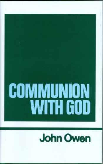 9780851511245-0851511244-Communion With God (Works of John Owen, Volume 2)