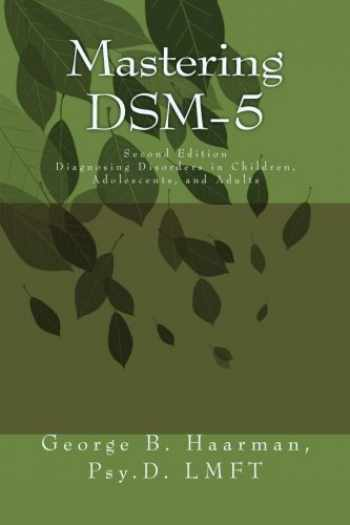 9781500593179-1500593176-Mastering DSM-5: Diagnosing Disorders in Children, Adolescents, and Adults