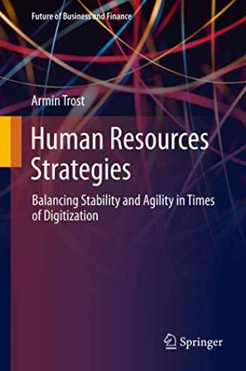 9783030305918-3030305910-Human Resources Strategies: Balancing Stability and Agility in Times of Digitization (Future of Business and Finance)