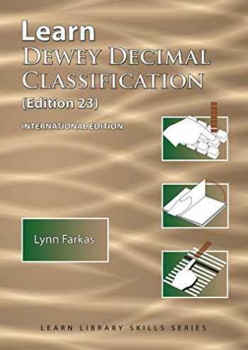9781590954362-159095436X-Learn Dewey Decimal Classification (Edition 23) International Edition (4) (Learn Library Skills)