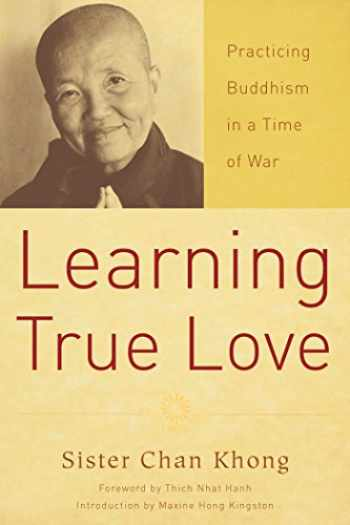9781888375671-1888375671-Learning True Love: Practicing Buddhism in a Time of War