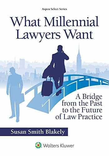 9781543805314-1543805310-What Millennial Lawyers Want (Aspen Select Series)