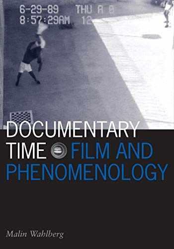 9780816649693-0816649693-Documentary Time: Film and Phenomenology (Volume 21) (Visible Evidence)