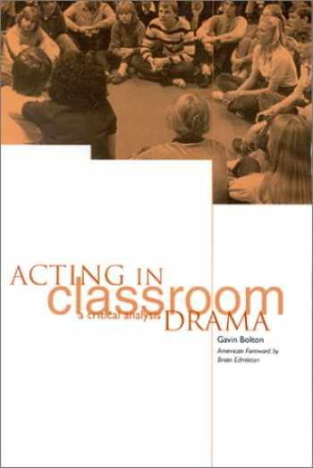 9781893056039-1893056031-Acting in Classroom Drama: A Critical Analysis