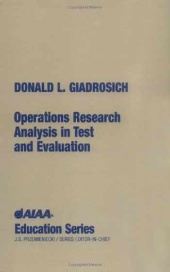 9781563471124-1563471124-Operations Research Analysis in Test and Evaluation (AIAA Education)