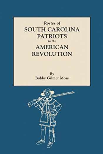 9780806310053-0806310057-Roster of South Carolina Patriots in the American Revolution