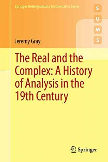 9783319237145-3319237144-The Real and the Complex: A History of Analysis in the 19th Century (Springer Undergraduate Mathematics Series)